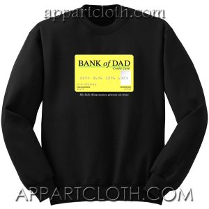 Bank of dad Sweatshirts