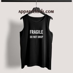 Fragile Do Not Drop Adult tank top