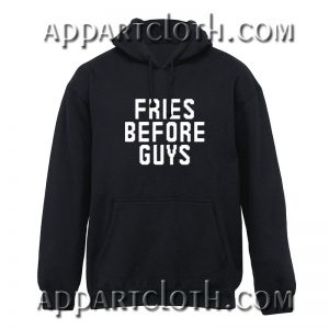 Fries Before Guys Hoodies