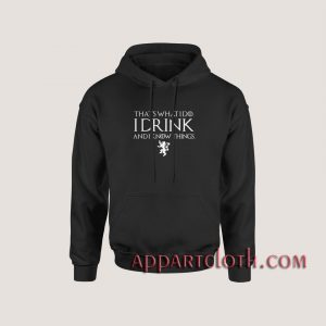 Game of Thrones I DRINK Hoodies