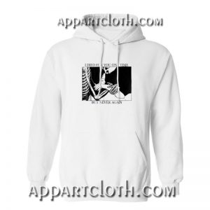 I Died For You One Time But Never Again Logo Hoodies