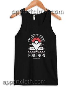 I'm just here pokemon Adult tank top