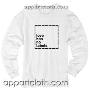 Love has no labels Unisex Sweatshirts
