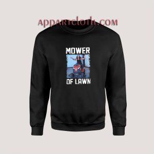Matt Hardy Mower of Lawn Unisex Sweatshirts