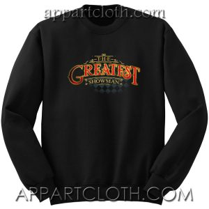 The Greatest Showman Unisex Sweatshirt