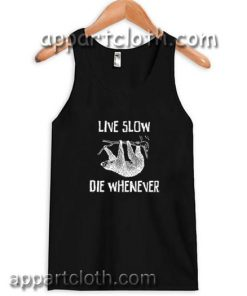 live slow die whenever Adult tank top