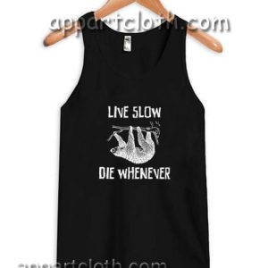 live slow die whenever Adult tank top