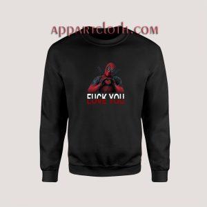 Deadpool Fuck You Love You Unisex Sweatshirts