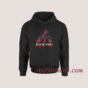 Deadpool Fuck You Love You Hoodies