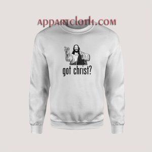 Got Christ Unisex Sweatshirts