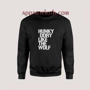 Hunky Dory Like The Wolf Unisex Sweatshirts