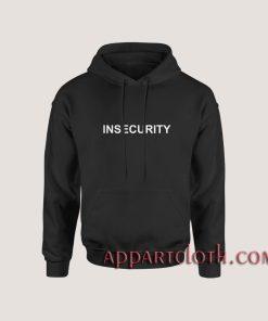 Insecurity Hoodies