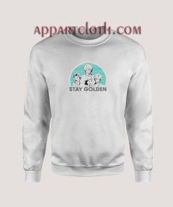 Stay Golden women Unisex Sweatshirts