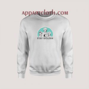 Stay Golden women Unisex Sweatshirts