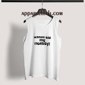 Wanna See My Monkey Adult tank top