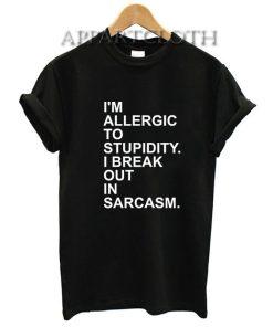 Allergic Stupidity Funny Shirts