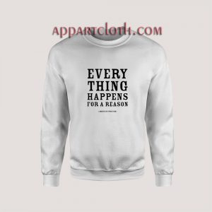 American Proverb Every Thing Happens Unisex Sweatshirts