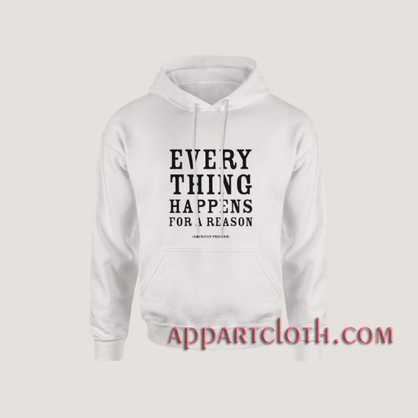 American Proverb Every Thing Happens Hoodies