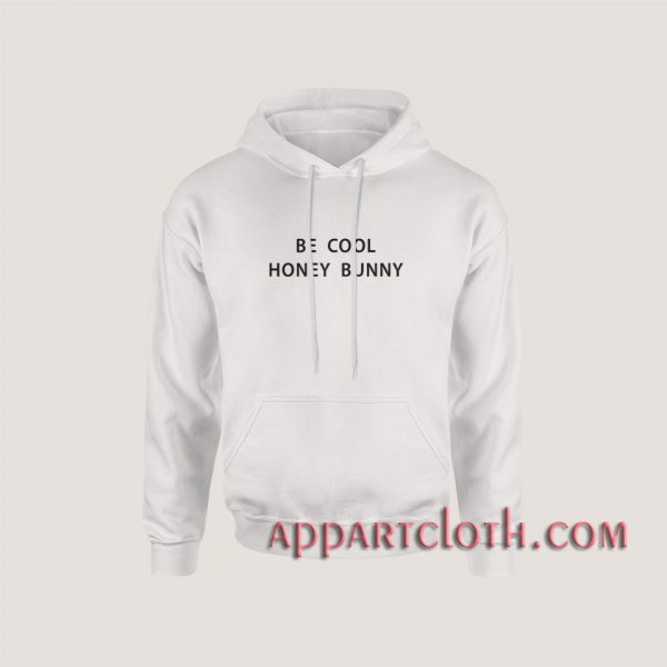 Be Cool Honey Bunny Hoodies