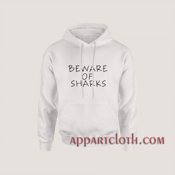 Beware of sharks black Hoodies