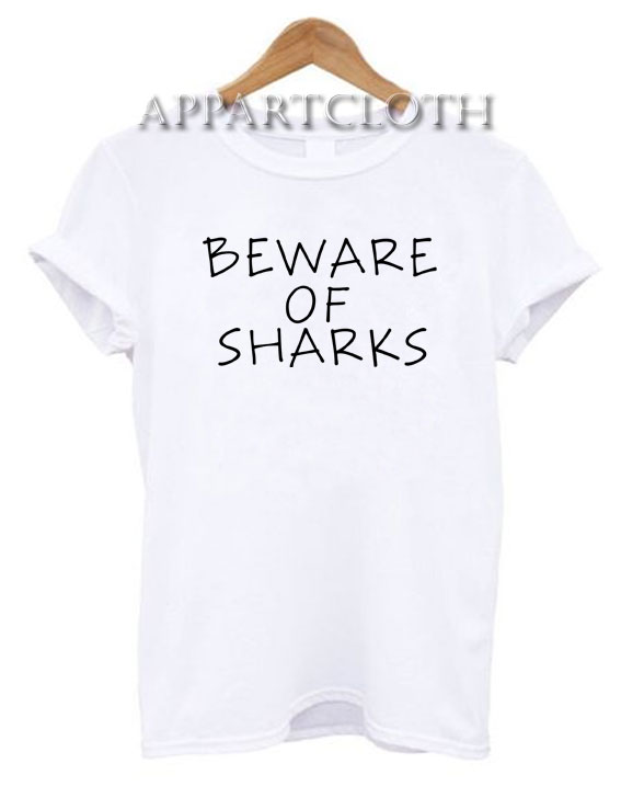 Beware of sharks black Funny Shirts