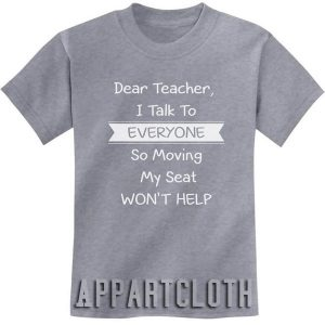 Dear Teacher I Talk To Everyone Funny Shirts