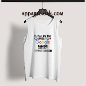 Google Search With My Medical Degree Adult tank top