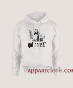Got Christ Hoodies