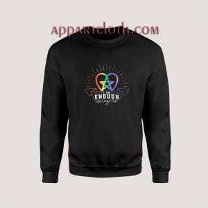 I am Enough Love Yourself First Rainbow Unisex Sweatshirts