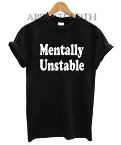 Mentally unstable Funny Shirts