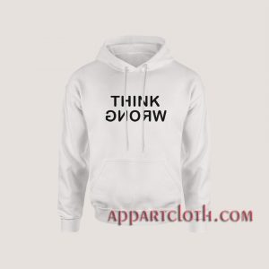 Think Wrong Hoodies