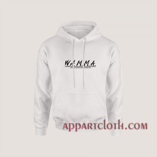 WAMMA Women Against Men Making Art Hoodies