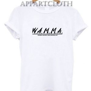 WAMMA Women Against Men Making Art Funny Shirts