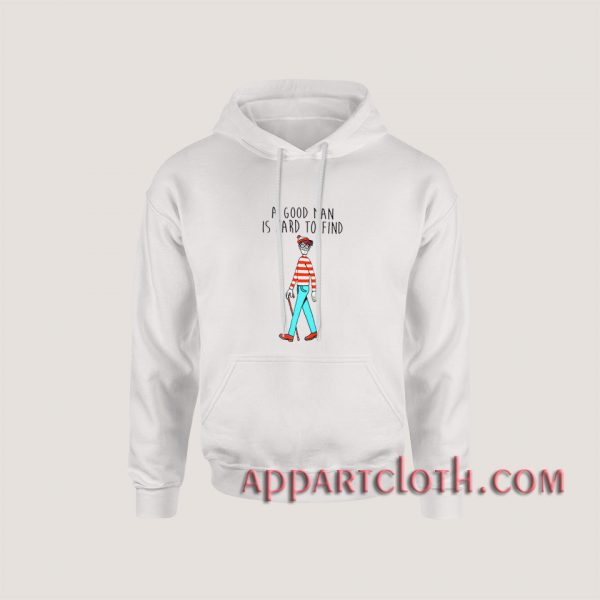 Waldo A Good Man Is Hard To Find Quote Hoodies