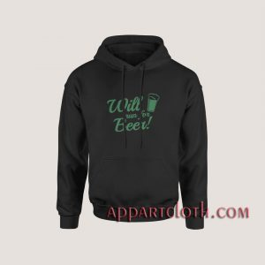 Will Run For Beer Hoodies