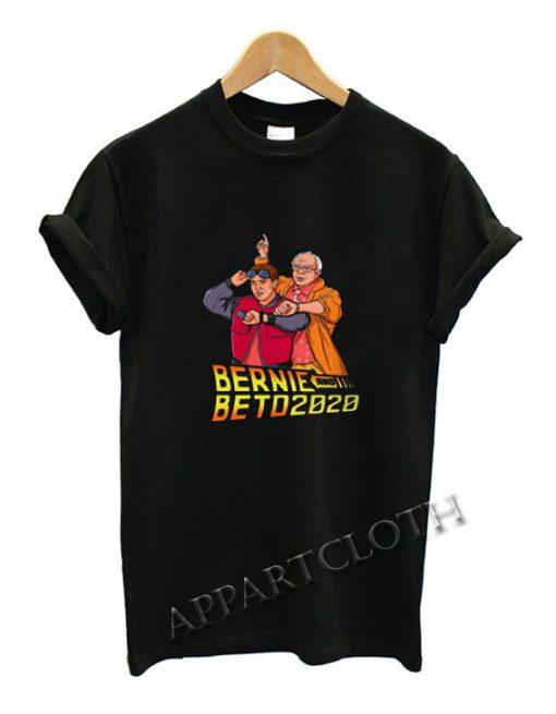Bernie and Beto 2020 Funny Shirts