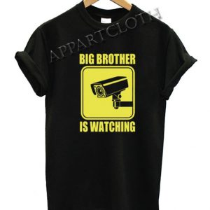 Big Brother is Watching Funny Shirts