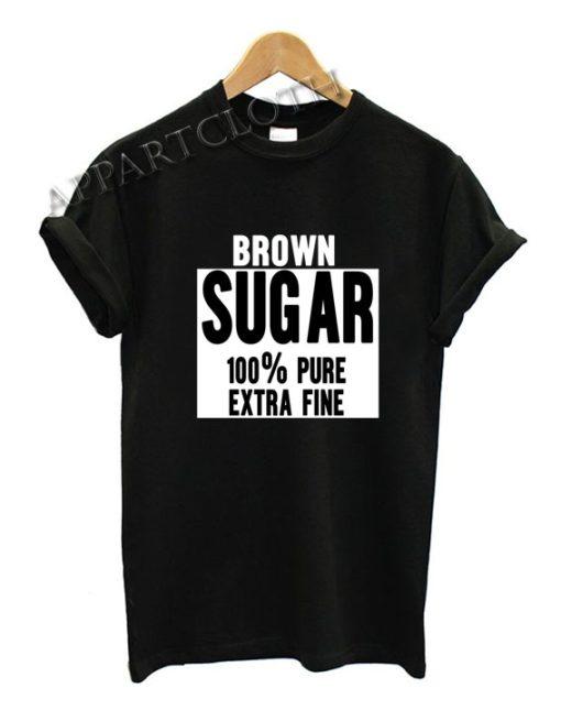 Brown Sugar Funny Shirts