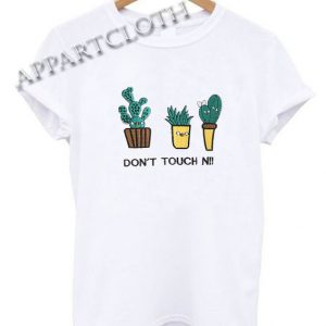Don't Touch Me Cactus Funny Shirts