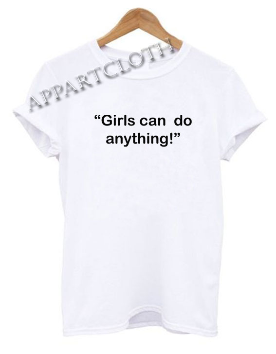 Girls Can Do Anything Funny Shirts
