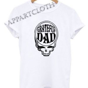 Grateful dad Funny Shirts