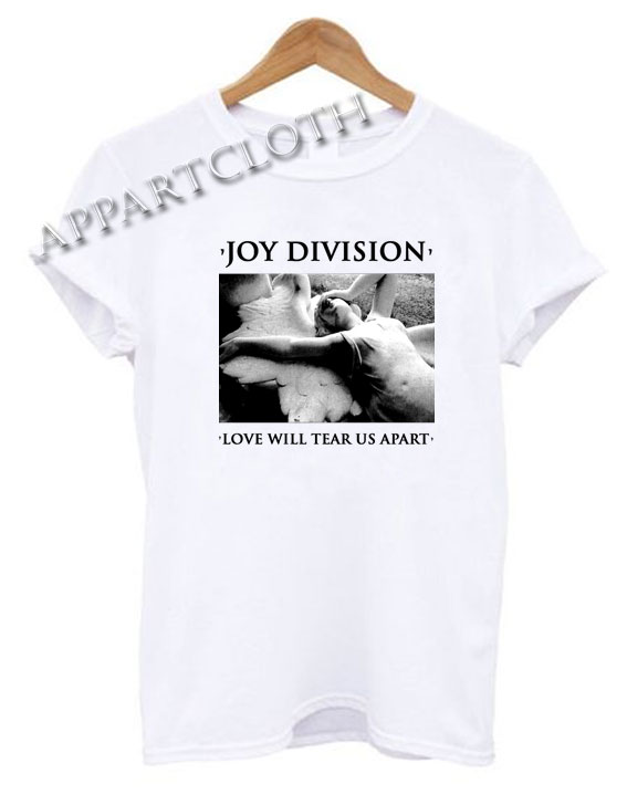 Joy Division Love Will Tear Us Apart Funny Shirts