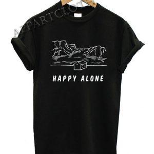 KickThePj Happy Alone Funny Shirts