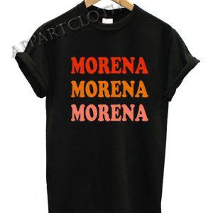Morena Morena Morena Funny Shirts