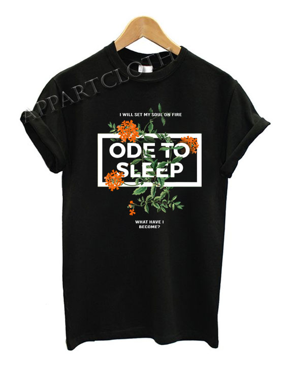 Ode to sleep Funny Shirts
