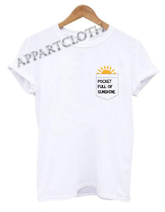 Pocketfull of Sunshine Funny Shirts