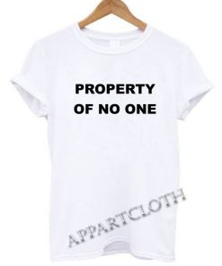 Property of no one Funny Shirts