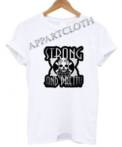 Strong is The New Pretty Funny Shirts