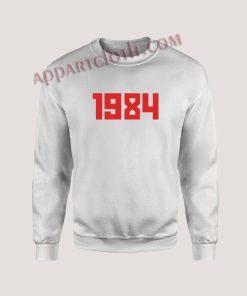 1984 Unisex Sweatshirts