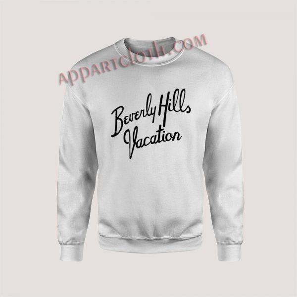 Beverly Hills Vacation Unisex Sweatshirts